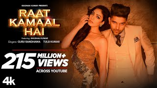 Raat Kamaal Hai - Song Video - Guru Randhawa