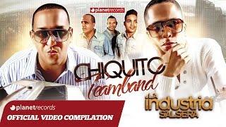 CHIQUITO TEAM BAND - La Industria Salsera (ALBUM COMPLETO) ► FULL STREAMING - VIDEO HIT MIX