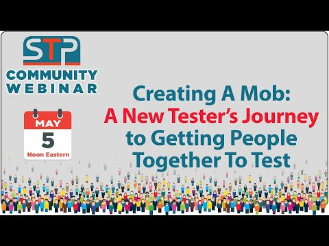 Creating A Mob: A New Tester's Journey to Getting People Together To Test