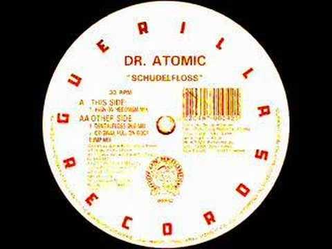 Dr Atomic - Schudelfloss (High On Hedonisim Mix)