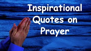 Top 20 Inspirational Quotes On Prayer