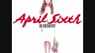 April Sixth - Shadowed