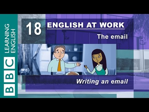 Writing an email - 18 - English at Work has the words for perfect emails