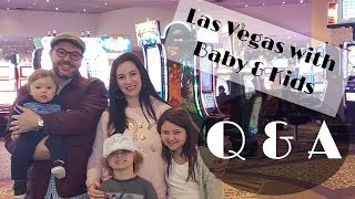 Take Your kids (or BABY) to LAS VEGAS? Is it safe? It is Q&A Time!