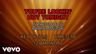 Barry Manilow - You're Lookin' Hot Tonight (Karaoke)