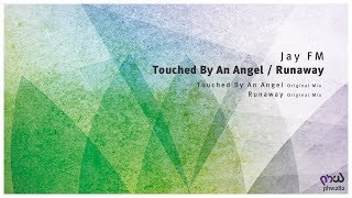Jay FM - Touched By An Angel (Original Mix) [PHW282]