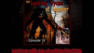 Coming Soon! Episode 19: The Lurking Lycan of Ligonier