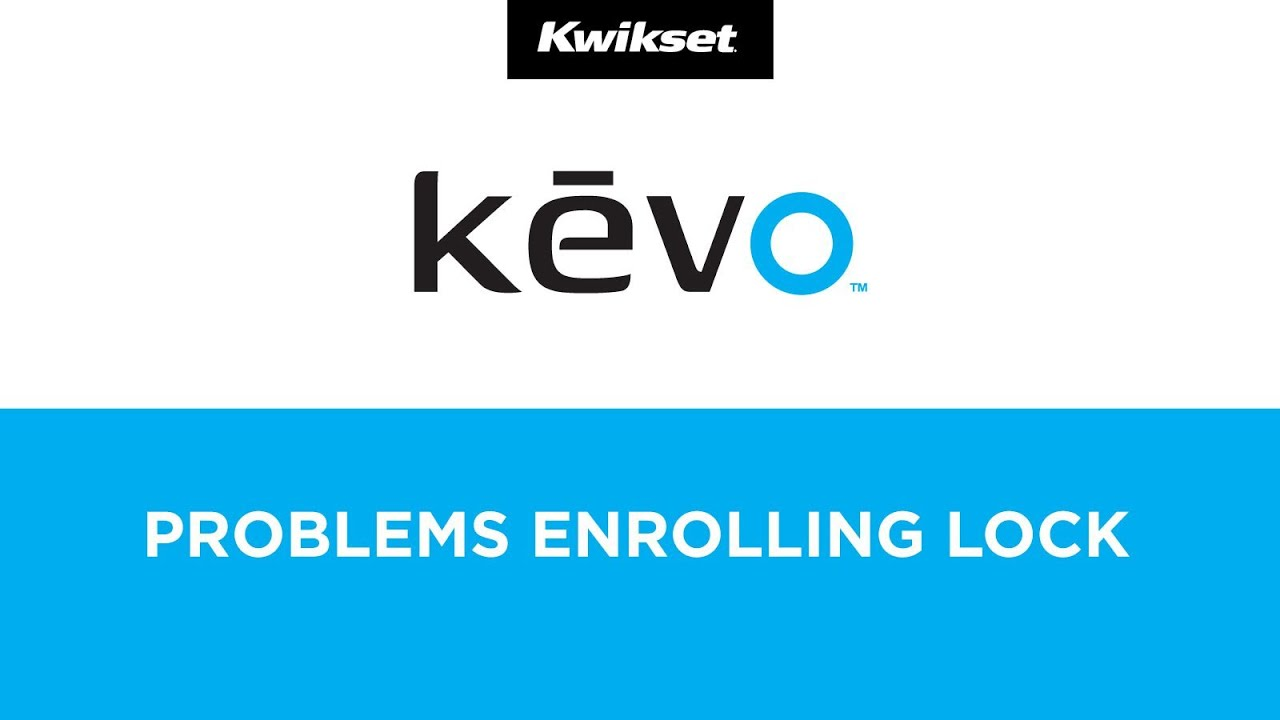 Problems Enrolling Your Phone with Kevo - Kwikset Kevo Electronic Bluetooth Enabled Smart Lock