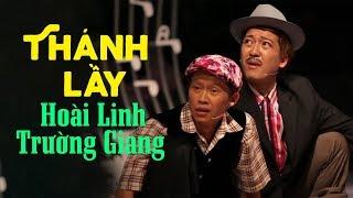 thanh-lay-hoai-linh-truong-giang-hai-hoai-linh-truong-giang-tuyen-chon-2019