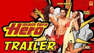 Main Tera Hero - Official Trailer