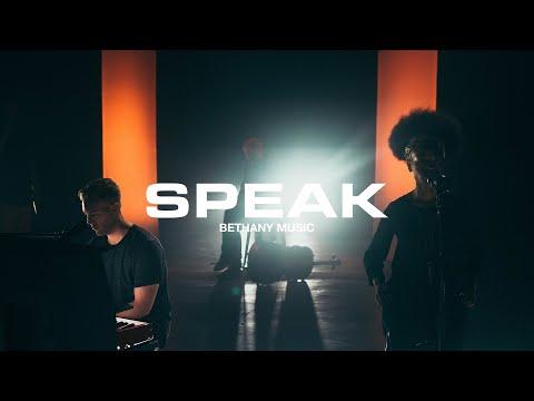 Speak | Bethany Music | Official Music Video