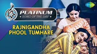 Platinum song of the day   Rajnigandha Phool Tumhare