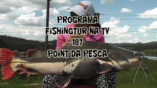 Programa Fishingtur na TV 187 - Point da Pesca Corumba