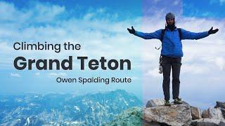 Climbing the Grand Teton | Owen Spalding Route | Grand Teton National Park
