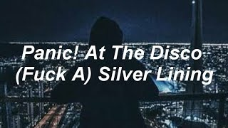 Panic! At The Disco   (Fuck A) Silver Lining [Lyrics]