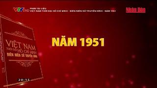 phim-tai-lieu-viet-nam-thoi-dai-ho-chi-minh-bien-nien-su-truyen-hinh-nam-1951