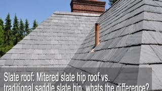 Mitered slate hip roof vs. traditional saddle slate hip