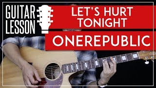 Let's Hurt Tonight Guitar Tutorial   OneRepublic Guitar Lesson 🎸 |Chords + Cover|