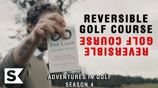 This Reversible Golf Course Blew Our Minds | Adventures In Golf Season 4