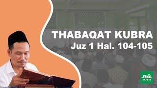 Kitab Thabaqat Kubra # Juz 1 Hal. 104-105 # KH. Ahmad Bahauddin Nursalim