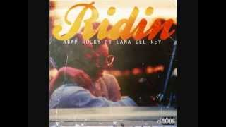 Ridin - ASAP Rocky ft. Lana Del Rey (Prod - Kickdrums) with Lyrics