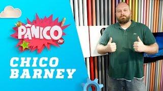 Chico Barney – Pânico – 17/09/18