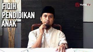 Kajian Pendidikan Anak Islam Anak Dan Rukun Iman Bagian 5  Ustadz Abdullah Zaen MA