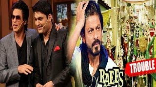 Raees Shahrukh Khan On The Kapil Sharma Show Shiv Sena Wont Allow Raees To Release