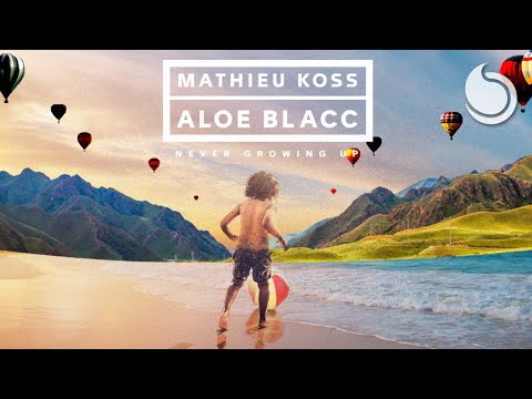 Mathieu Koss & Aloe Blacc - Never Growing Up (Official Audio)