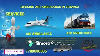 Lifeline Air Ambulance in Chennai at Less Cost 24 Hours