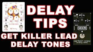 Get a killer Lead Delay Tone tips - MXR Carbon Copy Keeley Caverns pedals