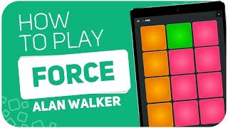 How to play: FORCE  (Alan Walker) - SUPER PADS -  Kit 4see