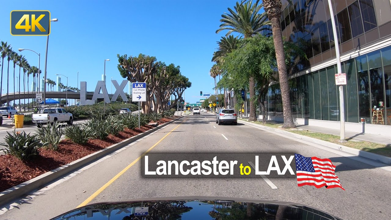 Driving from Lancaster to Los Angeles LAX International Airport in 4K