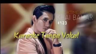Khai Bahar 123 Karaoke Tanpa Vokal