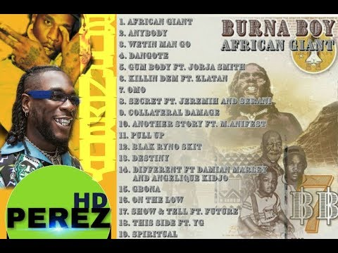 NAIJA AFROBEAT MIX 2019 | BURNA BOY AFRICAN GIANT FULL ALBUM – DJ PEREZ FT Burna Boy