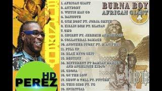 NAIJA AFROBEAT MIX 2019 | BURNA BOY AFRICAN GIANT FULL ALBUM   DJ PEREZ FT Burna Boy