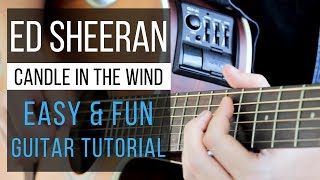 Candle in the Wind Guitar Tutorial - Ed Sheeran Version - Easy Chords & Strumming!
