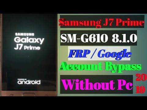 Samsung J7 prime (SM-G610F) 8 1 0 FRP/ Google Account Bypass