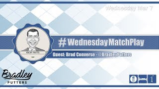 #WednesdayMatchPlay with Bradley Converse from Bradley Putters