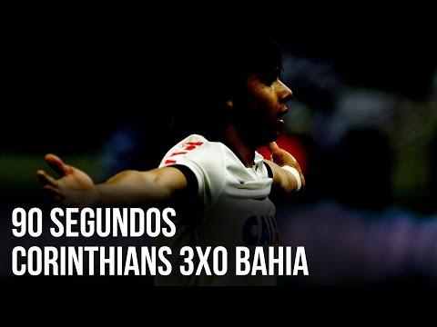 90 segundos | Corinthians 3x0 Bahia