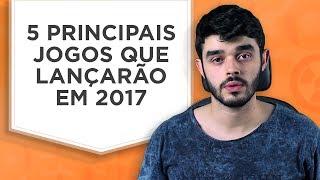 Principais lançamentos de 2017 + BÔNUS