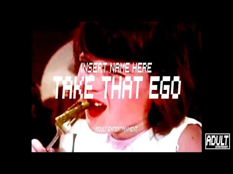 Insert Name Here - Take That Ego