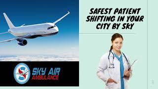 Sky Air Ambulance Service in Nanded with All Reliability