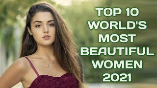 Top 10 Most Beautiful Women In The World 2021