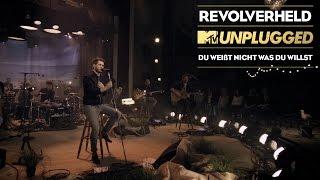 Revolverheld  Du Weisst Nicht Was Du Willst  (MTV Unplugged Akt 3)