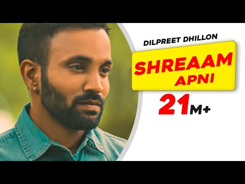 Shreaam Apni  Dilpreet Dhillon