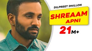 Shreaam Apni - Full Song | Dilpreet Dhillon | Punjabi Romantic Songs 2016 | Speed Records