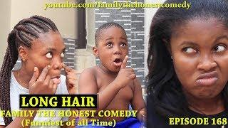 LONG HAIR  (Family The Honest Comedy) (Episode 168)