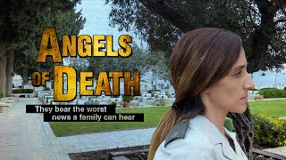 Angels of death. IDF Casuality notification officers bear the worst news a family can hear