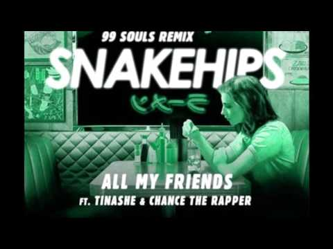 all my friends lyrics snakehips
